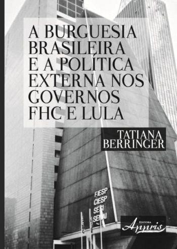BURGUESIA BRASILEIRA E A POLITICA EXTERNA NOS GOVE