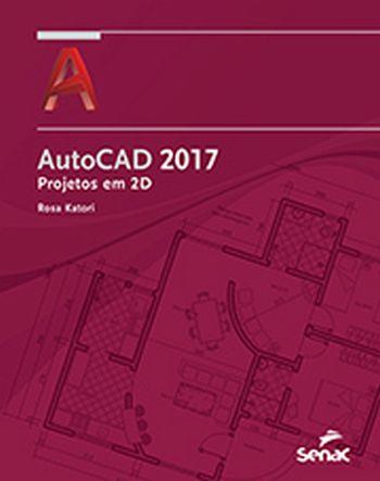 AUTOCAD 2017 - PROJETOS EM 2D