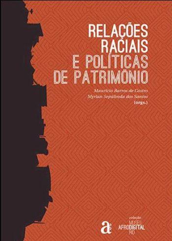 RELACOES RACIAIS E POLITICAS DE PATRIMONIO - COLEC