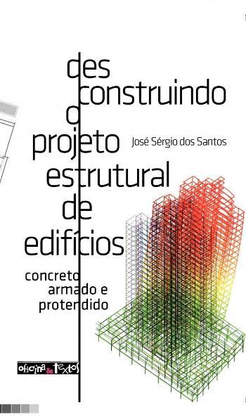 DESCONSTRUINDO O PROJETO ESTRUTURAL DE EDIFICIOS
