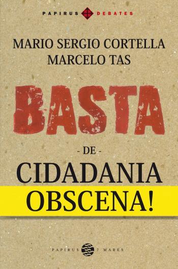 Basta De Cidadania Obscena 1a.ed.   - 2017