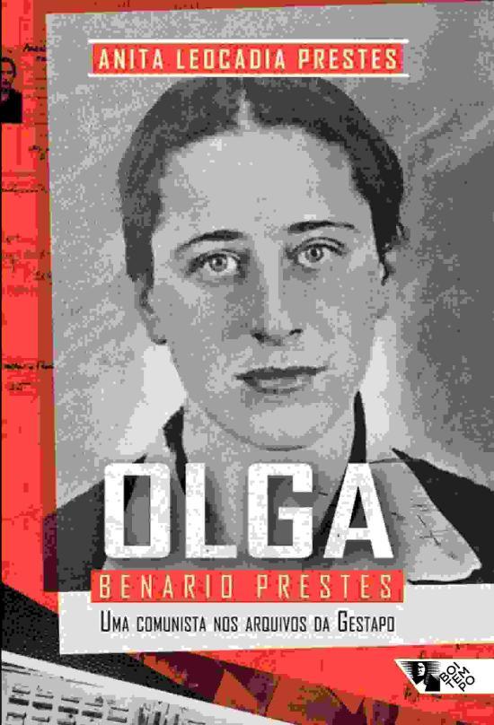 OLGA BENARIO PRESTES - UMA COMUNISTA NOS ARQUIVOS