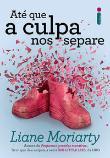 Ate Que A Culpa Nos Separe 1a.ed.   - 2017