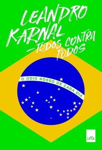 TODOS CONTRA TODOS - O ODIO NOSSO DE CADA DIA
