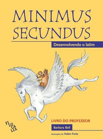 MINIMUS SECUNDUS - DESENVOLVIMENTO DO LATIM - PROF