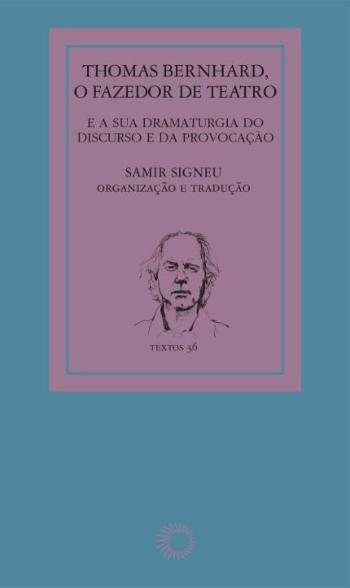 THOMAS BERNHARD - O FAZEDOR DE TEATRO