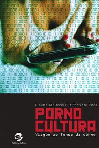 PORNOCULTURA - VIAGEM AO FUNDO DA CARNE