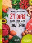 21 Dias Para Uma Vida Low Carb 1a.ed.   - 2018
