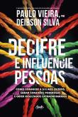 Decifre E Influencie Pessoas - Como Conhecer A Si 1a.ed.   - 2018