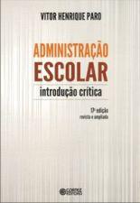 ADMINISTRACAO ESCOLAR - INTRODUCAO CRITICA
