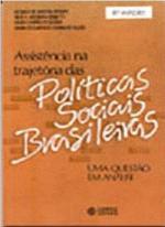 ASSISTENCIA NA TRAJETORIA DAS POLITICAS SOCIAIS BR