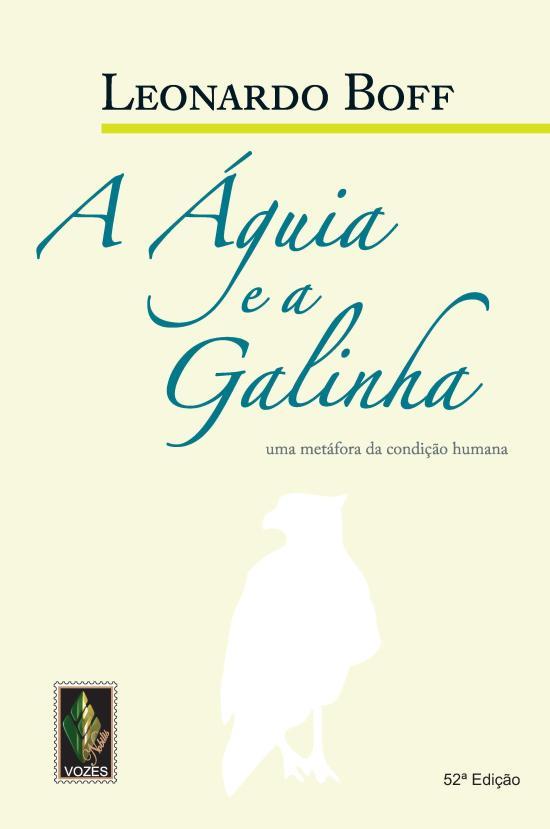 AGUIA E A GALINHA, A - UMA METAFORA DA CONDICAO HU